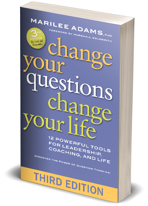 Change Your Questions Change Your Life by Marilee Adams