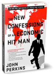 The New Confessions of an Economic Hitman by John Perkins