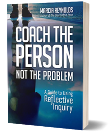 Coach the Person Not the Problem by Marcia Reynolds