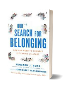 Our_Search_for_Belonging_Howard_Ross-1