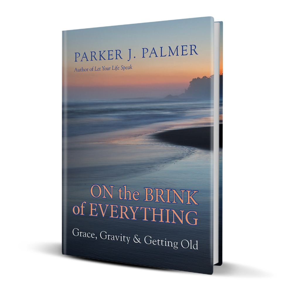 On the Brink of Everything - Parker Palmer