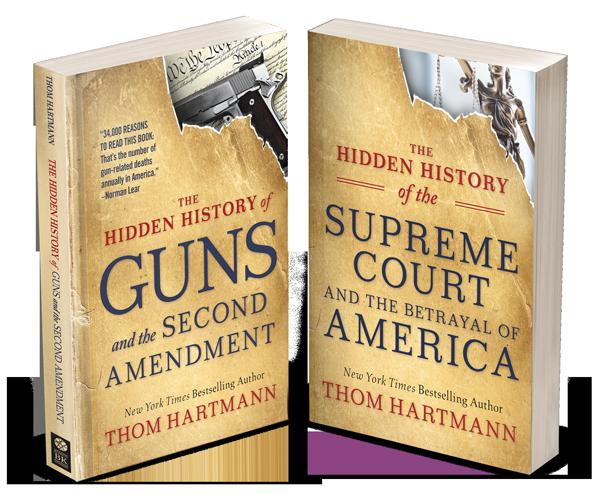 Thom Hartmann Hidden History Series books